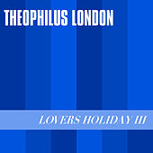 Lovers Holiday III de Theophilus London