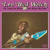 The Angels in Heaven Done Signed My Name von Leo Bud Welch
