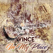In My Place by Vince