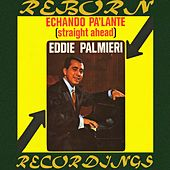 Echando Pa'lante (Straight Ahead) (HD Remastered) de Eddie Palmieri