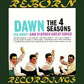 Dawn Go Away And 11 Other Hits (HD Remastered) de The Four Seasons