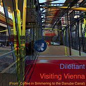 Visiting Vienna (From Coffee in Simmering to the Danube Canal) von Dilettant