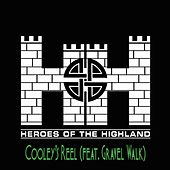 Cooley's Reel (feat. Gravel Walk) by Heroes of the Highland
