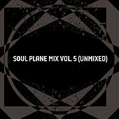Soul Plane Mix, Vol. 5 (Unmixed) by Various Artists