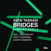 Bridges Remixes, Pt. 2 by Sven Tasnadi