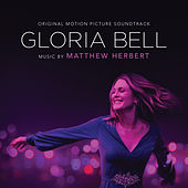 Gloria Bell (Original Motion Picture Soundtrack) by Matthew Herbert