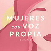 Mujeres con voz propia by Various Artists