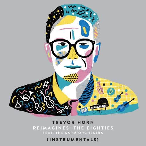 Slave to the Rhythm (feat. The Sarm Orchestra) (Instrumental) von Trevor Horn