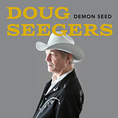 Demon Seed by Doug Seegers