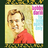 For Teenagers Only (HD Remastered) by Bobby Darin