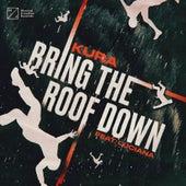 Bring The Roof Down (feat. Luciana) von Kura