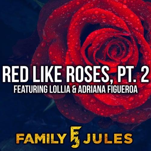 Red Like Roses, Pt. 2 de FamilyJules