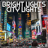 Bright Lights City Lights Vol, 8 by Various Artists