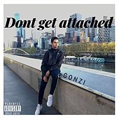 Don't Get Attached de Gonzi