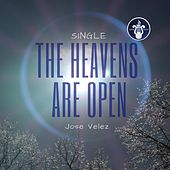 The Heavens Are Open von Jose Velez
