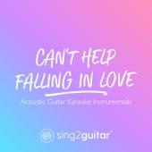Can't Help Falling In Love (Acoustic Guitar Karaoke Instrumentals) de Sing2Guitar