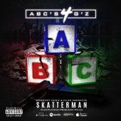 Abc's 4 G'z de Skatterman