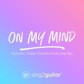 On My Mind (Acoustic Guitar Karaoke Instrumentals) de Sing2Guitar