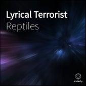 Lyrical Terrorist de Reptiles