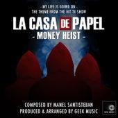 La Casa De Papel (Money Heist) - My Life Is Going On - Main Theme by Geek Music