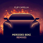 Mercedes Benz Remixes di Flip Capella