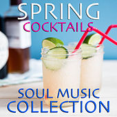 Spring Cocktails Soul Music Collection von Various Artists