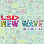 New Wave: In the City EP by L.S.D.