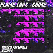 Flame Laps by Crime