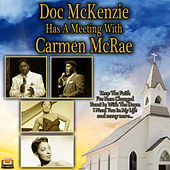 Doc McKenzie Has A Meeting With Carmen McRae von Doc McKenzie