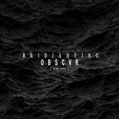 Obscvr de Bridjahting