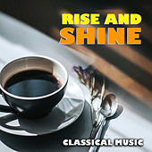 Rise & Shine Classical von Various Artists