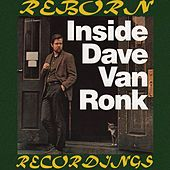 Inside Dave Van Ronk (HD Remastered) by Dave Van Ronk