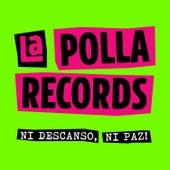 Ni Descanso, Ni Paz! by La Polla (La Polla Records)