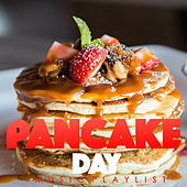 Pancake Day Music Playlist by Various Artists