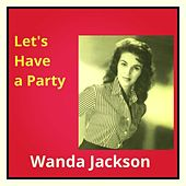 Let's Have a Party von Wanda Jackson