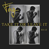 Take It or Leave It by Fog