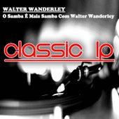 O Samba É Mais Samba Com Walter Wanderley (Classic LP) von Walter Wanderley