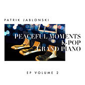 Peaceful Moments K-Pop: Grand Piano Volume 2 de Patrik Jablonski