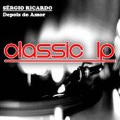 Depois do Amor (Classic LP) by Sérgio Ricardo