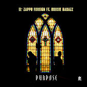 Purpose (feat. Boosie Badazz) von El Zappo Foreign