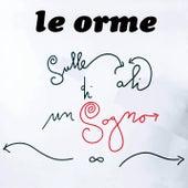Sulle ali di un sogno by Le Orme