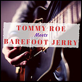 Tommy Roe Meets Barefoot Jerry von Tommy Roe