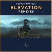 Elevation (Remixes) by Pouvoir Magique