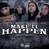 Make It Happen (feat. Brickboy Thutie, Goonie & Cuzzo) von Yung Cinco