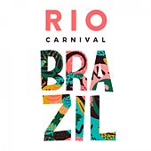 Rio Carnival Brazil (Best Latin Dance Music) von Various Artists