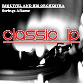 Strings Aflame (Classic LP) by Esquivel