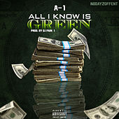 All I Know Is Green von A-1