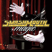 Magic (Deluxe Edition) von Smash Mouth