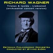 Tristan & Isolde, WWV 90: Liebestod  (Orchestral Version) de Estonian Philharmonic Orchestra
