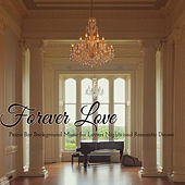 Forever Love – Piano Bar Background Music for Lovers Nights and Romantic Dinner de Easy Listening Piano